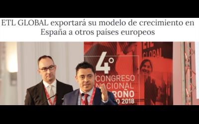ETL GLOBAL exportará su modelo de crecimiento en España a otros países europeos – Mayo 2018