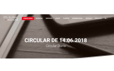 Circular de 14.06.2018 En el blog de Addiens-ETL Global – Junio 2018