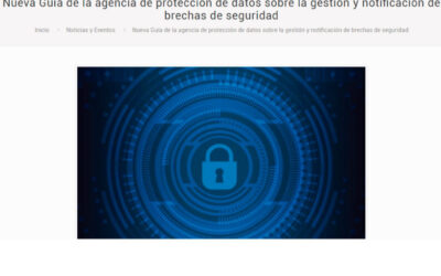 'Nueva Guía de la agencia de protección de datos sobre la gestión y notificación de brechas de seguridad'