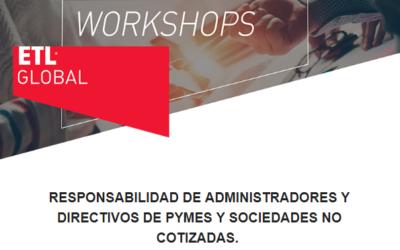 ETL GLOBAL organiza una Jornada sobre 'Responsabilidad de administradores y directivos de Pymes y sociedades no cotizadas' .