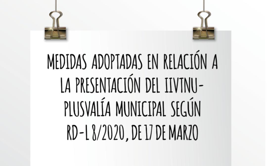 EMEDE ETL Global: Medidas adoptadas en relación a la presentación del IIVINU-Plusvalía Municipal según RD-L/8 2020, de 17 de marzo