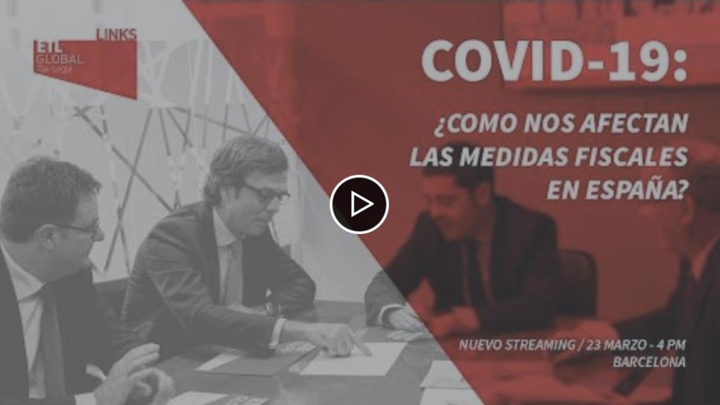 COVID-19 - ¿Cómo nos afectan las medidas fiscales en ESPAÑA?