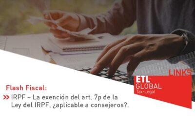 ETL Global LINKS: IRPF – La exención del art. 7p de la Ley del IRPF, ¿aplicable a consejeros?