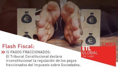 ETL Global LINKS: El Tribunal Constitucional declara inconstitucional la regulación de los pagos fraccionados del Impuesto sobre Sociedades
