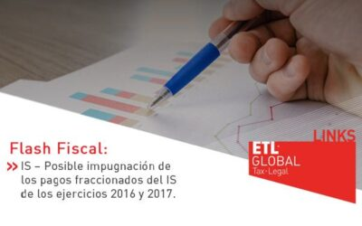 ETL Global LINKS: IS – Posible impugnación de los pagos fraccionados del IS de los ejercicios 2016 y 2017