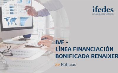 GRUPO IFEDES: IVF – LÍNEA FINANCIACIÓN BONIFICADA RENAIXER